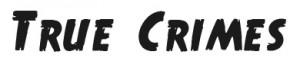 True Crimes font