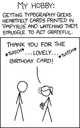 Worst Fonts Example - Papyrus (xkcd)