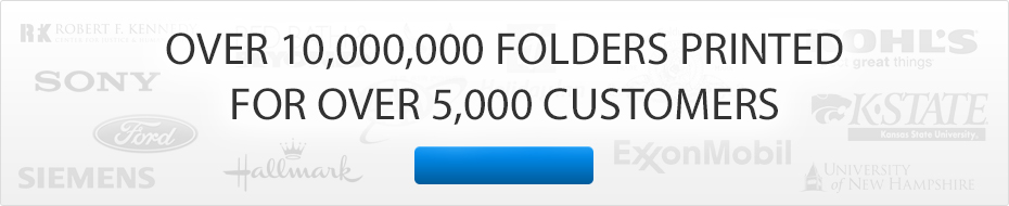 Over 10 Million Folders Printed for 5 Thousand Plus Customers